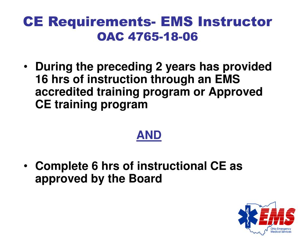 During the preceding 2 years has provided 16 hrs of instruction through an EMS accredited training program or Approved CE training program