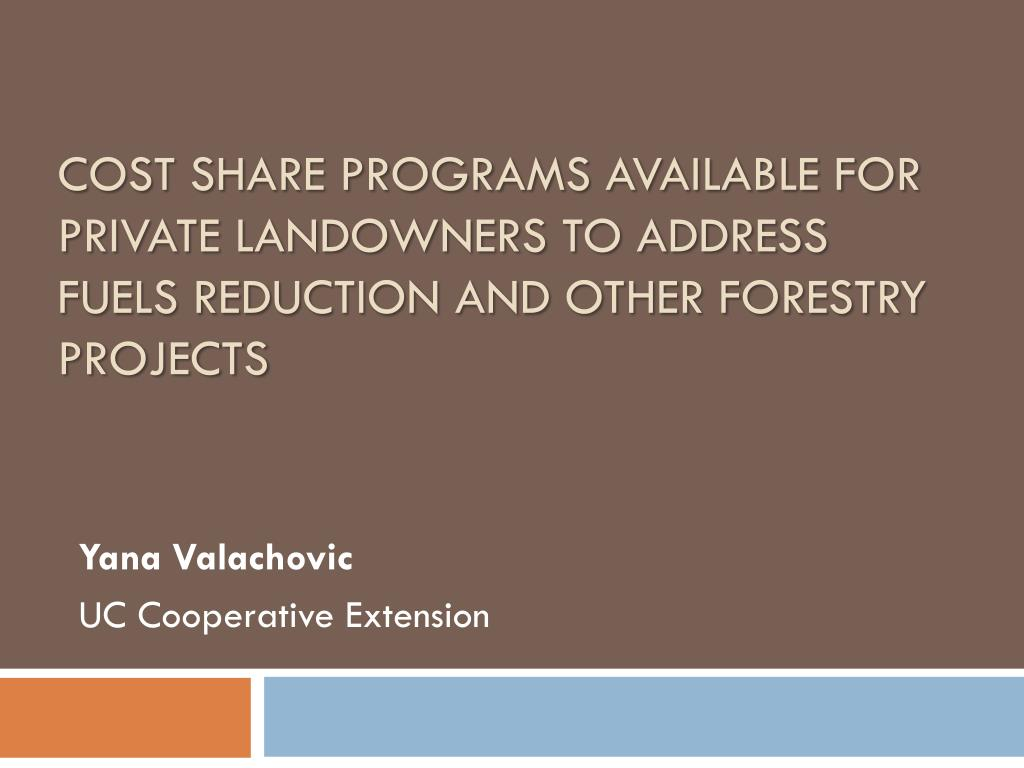 Cost share programs available for private landowners to address fuels reduction and other forestry projects