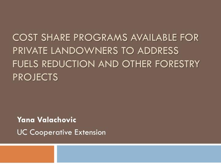 Cost share programs available for private landowners to address fuels reduction and other forestry p...