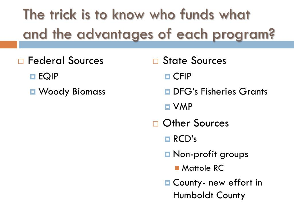 The trick is to know who funds what and the advantages of each program?