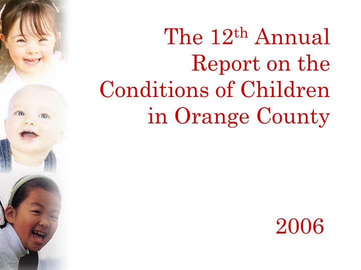 The 12 th annual report on the conditions of children in orange county