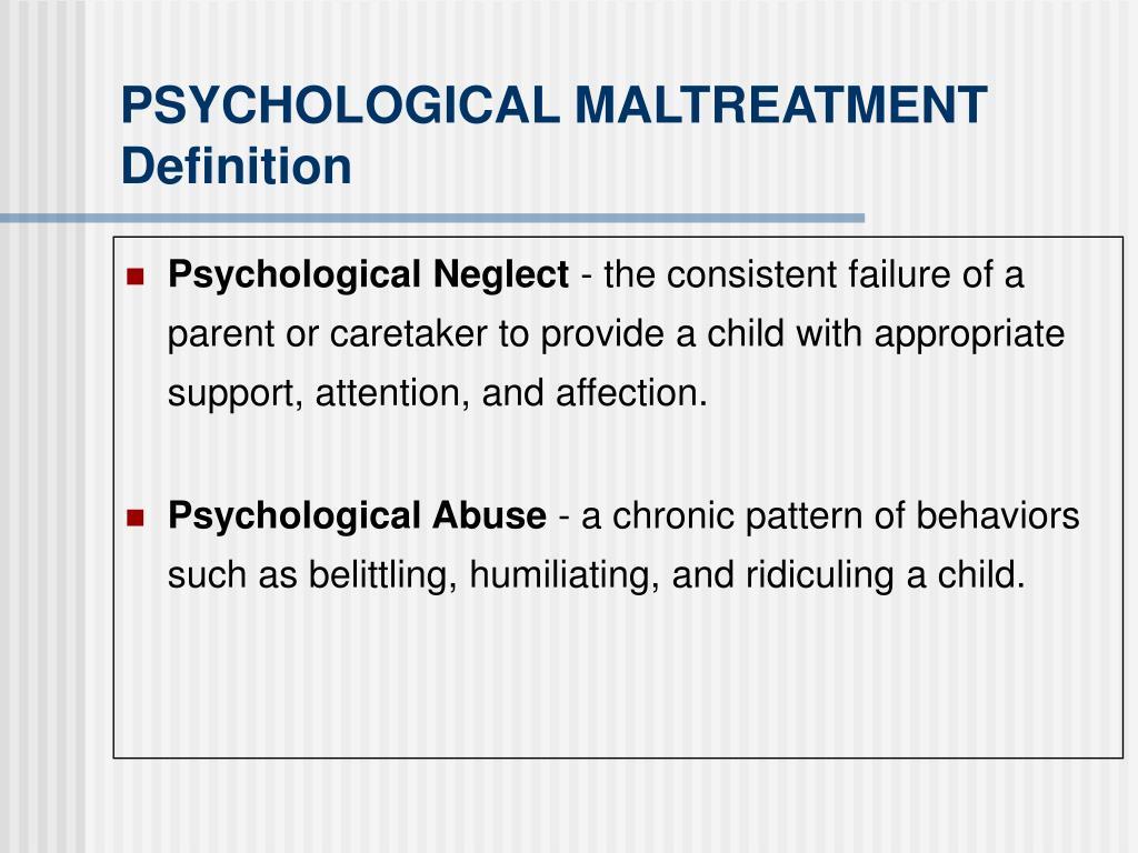 PSYCHOLOGICAL MALTREATMENT