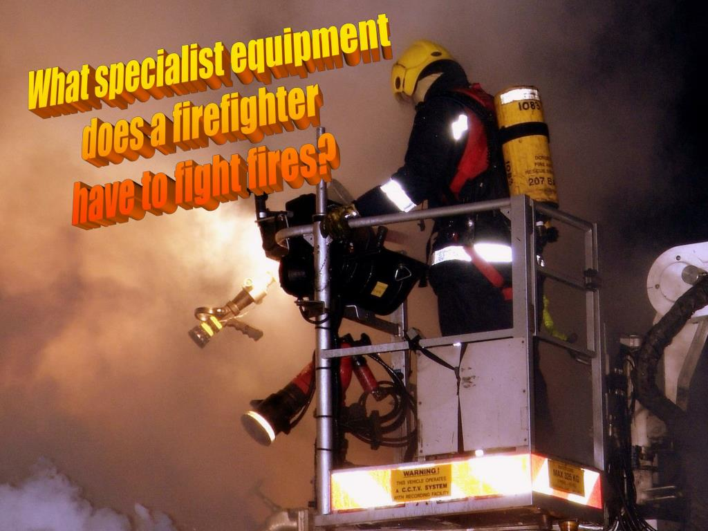 What specialist equipment