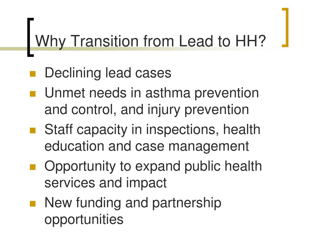 Why Transition from Lead to HH?
