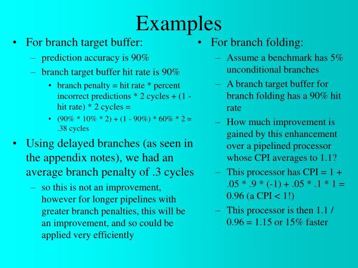 For branch target buffer: