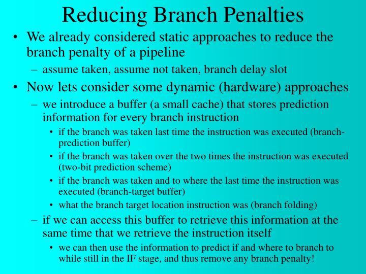 Reducing Branch Penalties