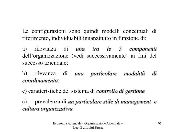 Le configurazioni sono quindi modelli concettuali di riferimento, individuabili innanzitutto in funzione di: