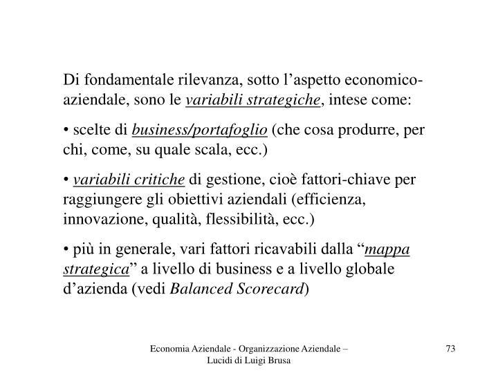 Di fondamentale rilevanza, sotto l'aspetto economico- aziendale, sono le