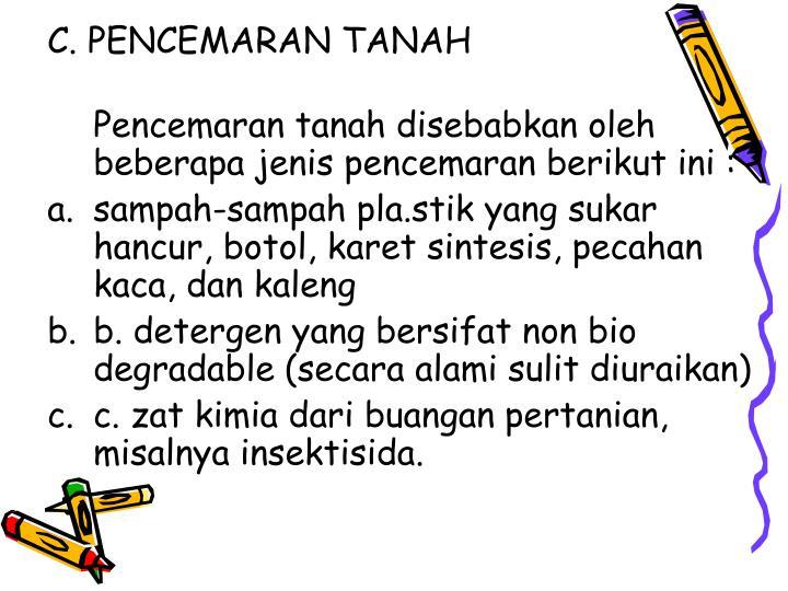 C. PENCEMARAN TANAH