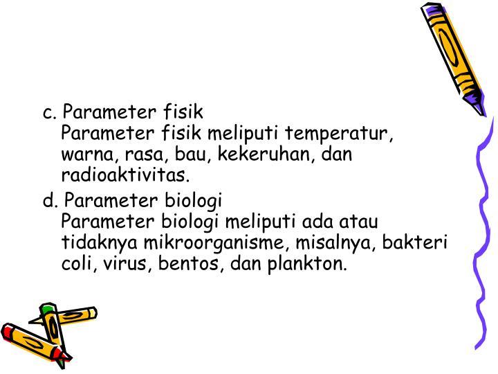 c. Parameter fisik