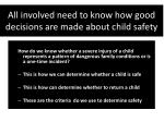 all involved need to know how good decisions are made about child safety
