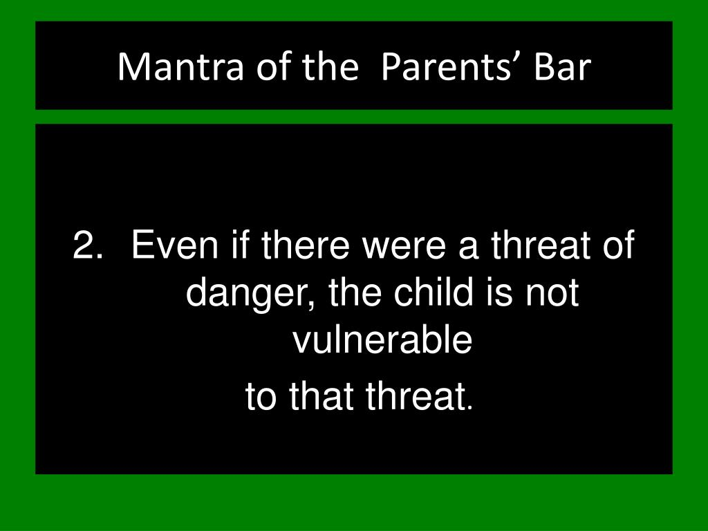 Mantra of the  Parents' Bar