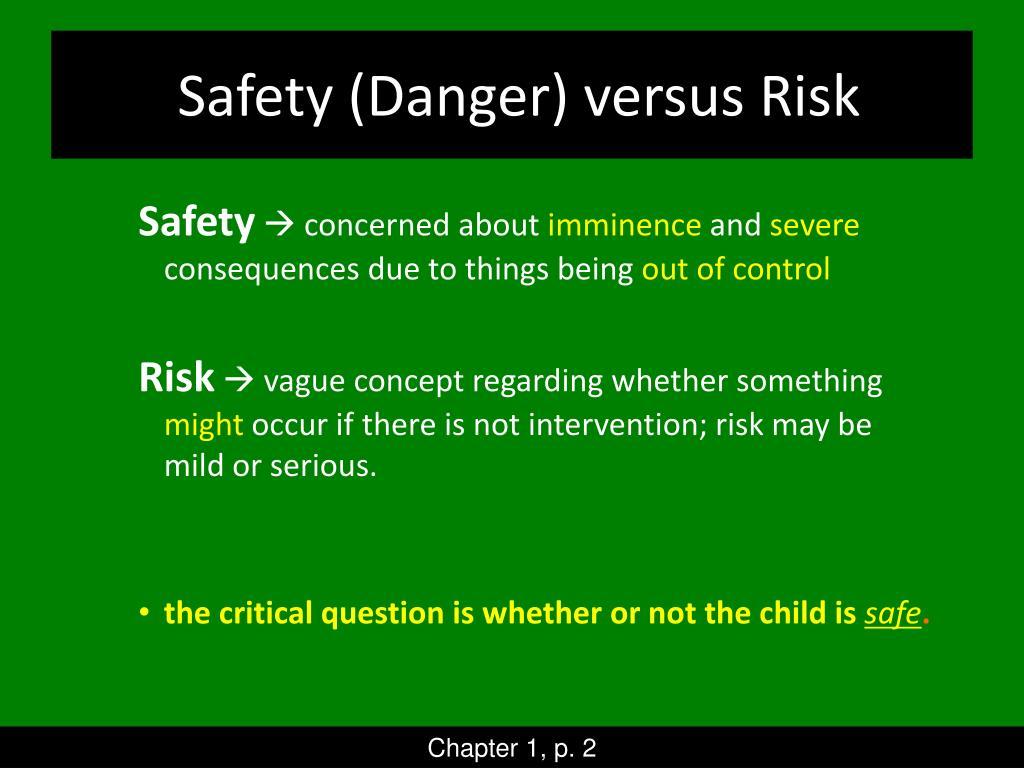 Safety (Danger) versus Risk