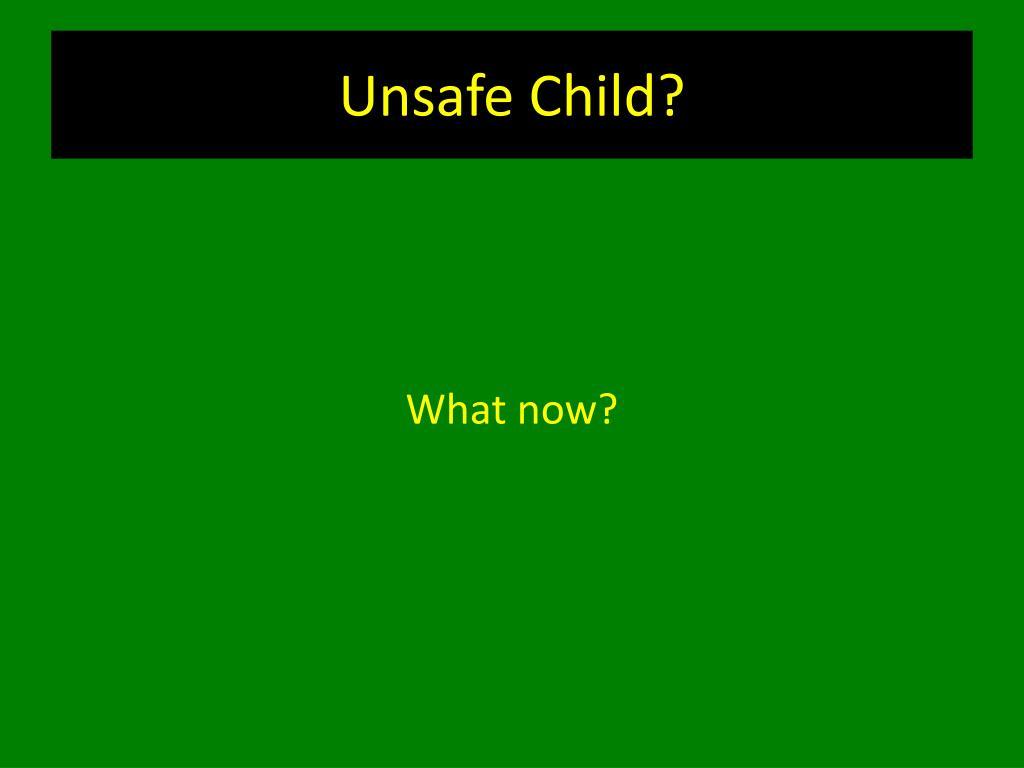 Unsafe Child?