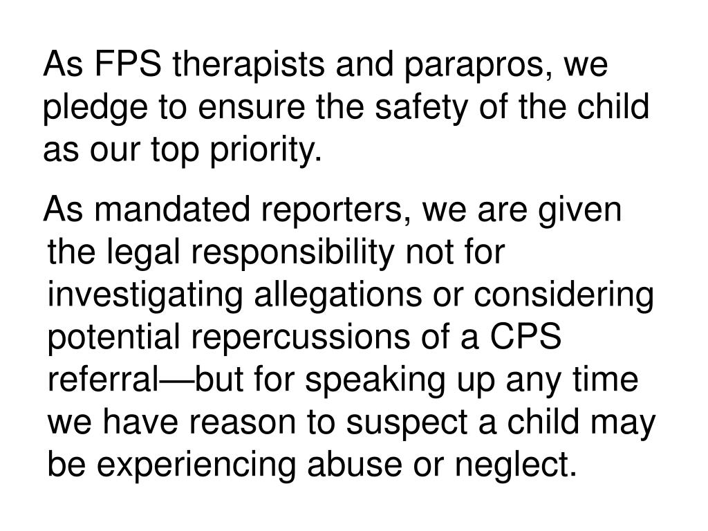As FPS therapists and parapros, we pledge to ensure the safety of the child as our top priority.