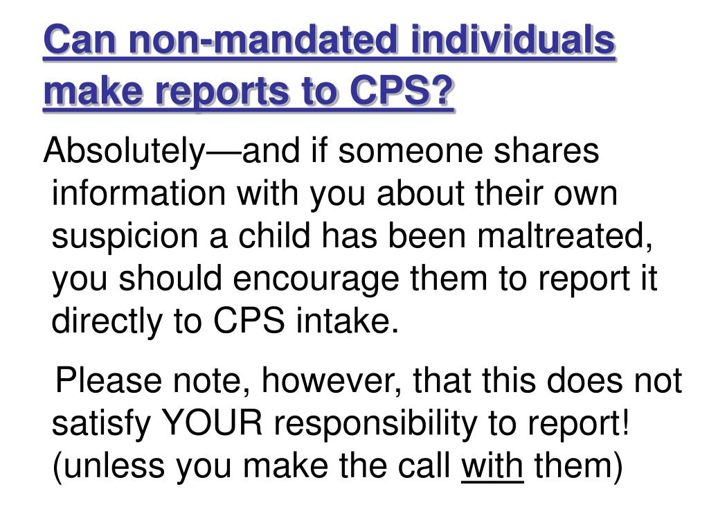 Can non-mandated individuals make reports to CPS?