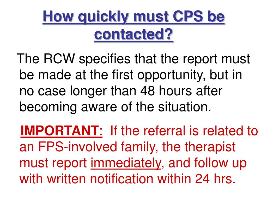 How quickly must CPS be contacted?