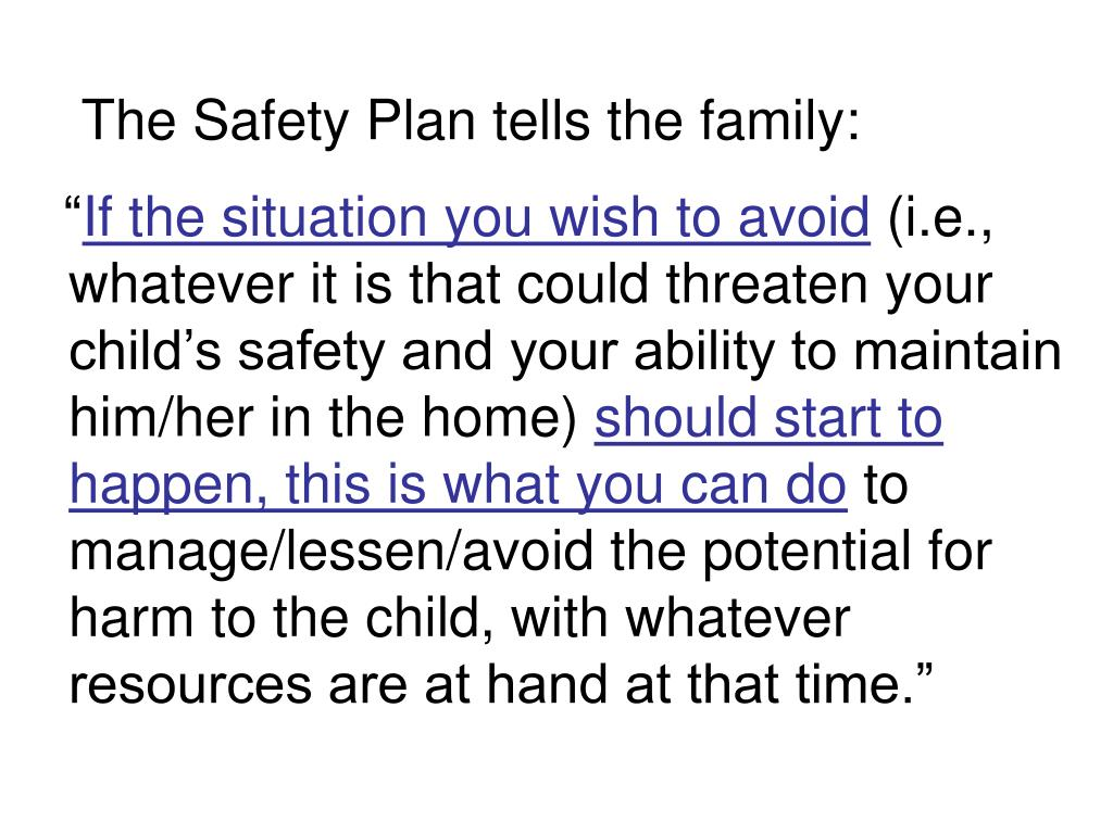 The Safety Plan tells the family: