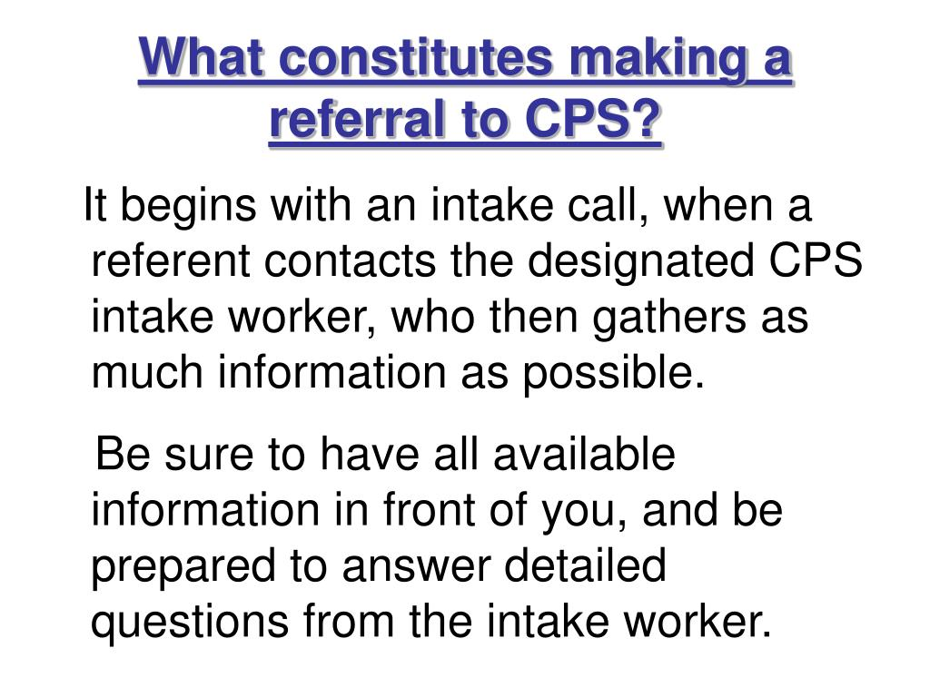 What constitutes making a referral to CPS?