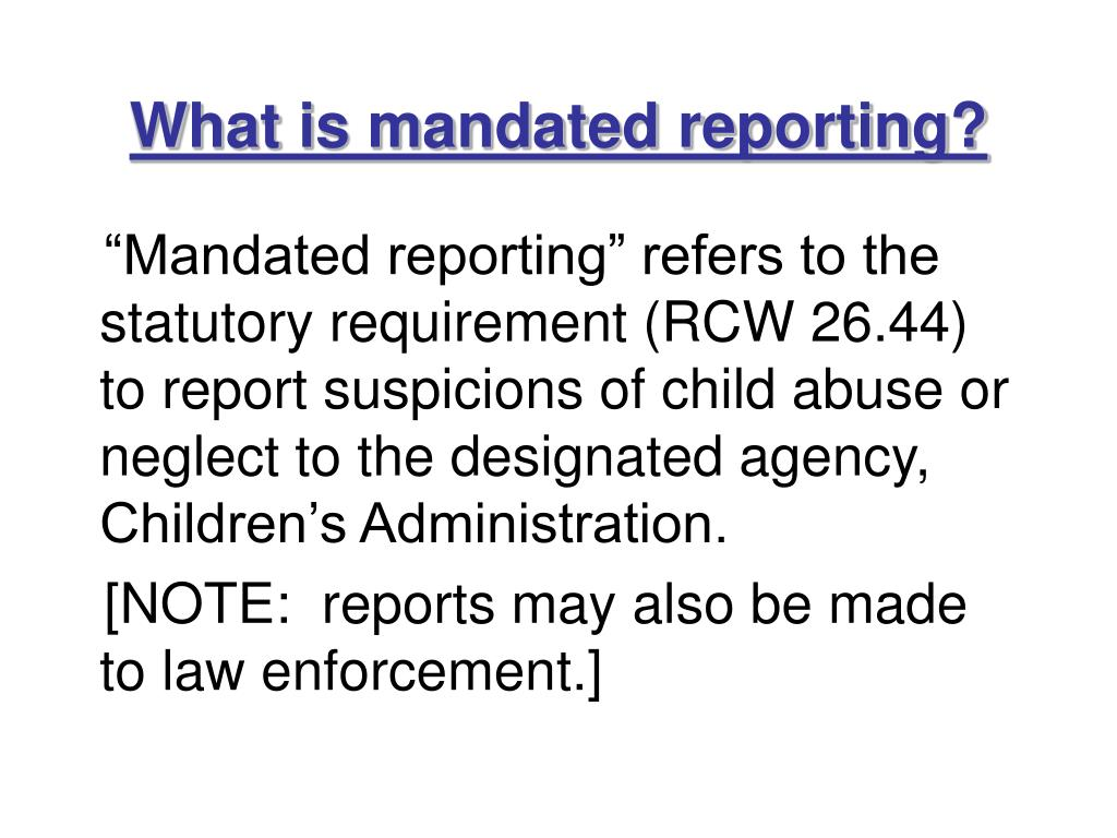 What is mandated reporting?
