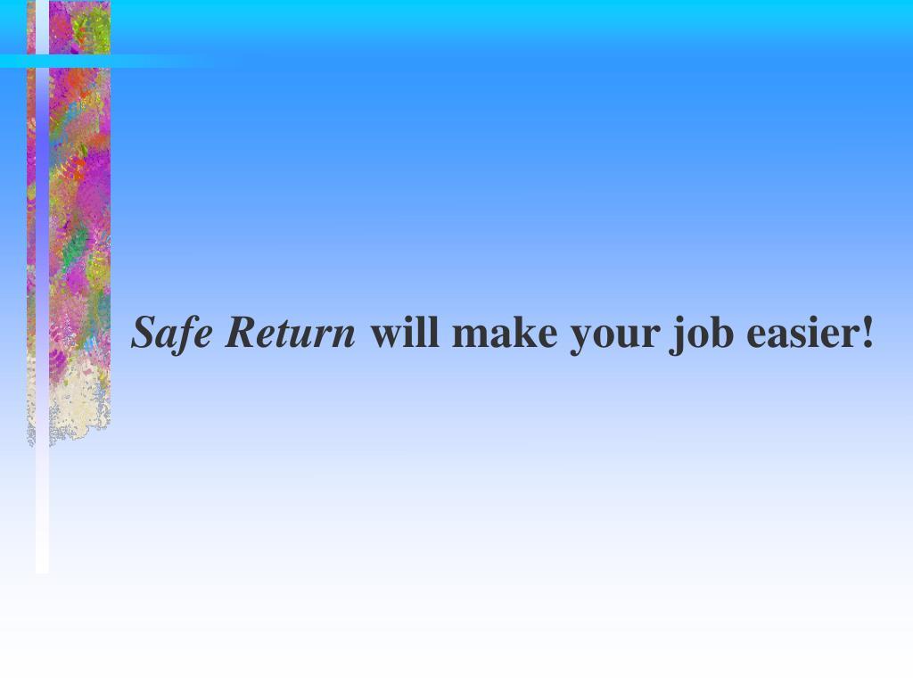 Safe Return