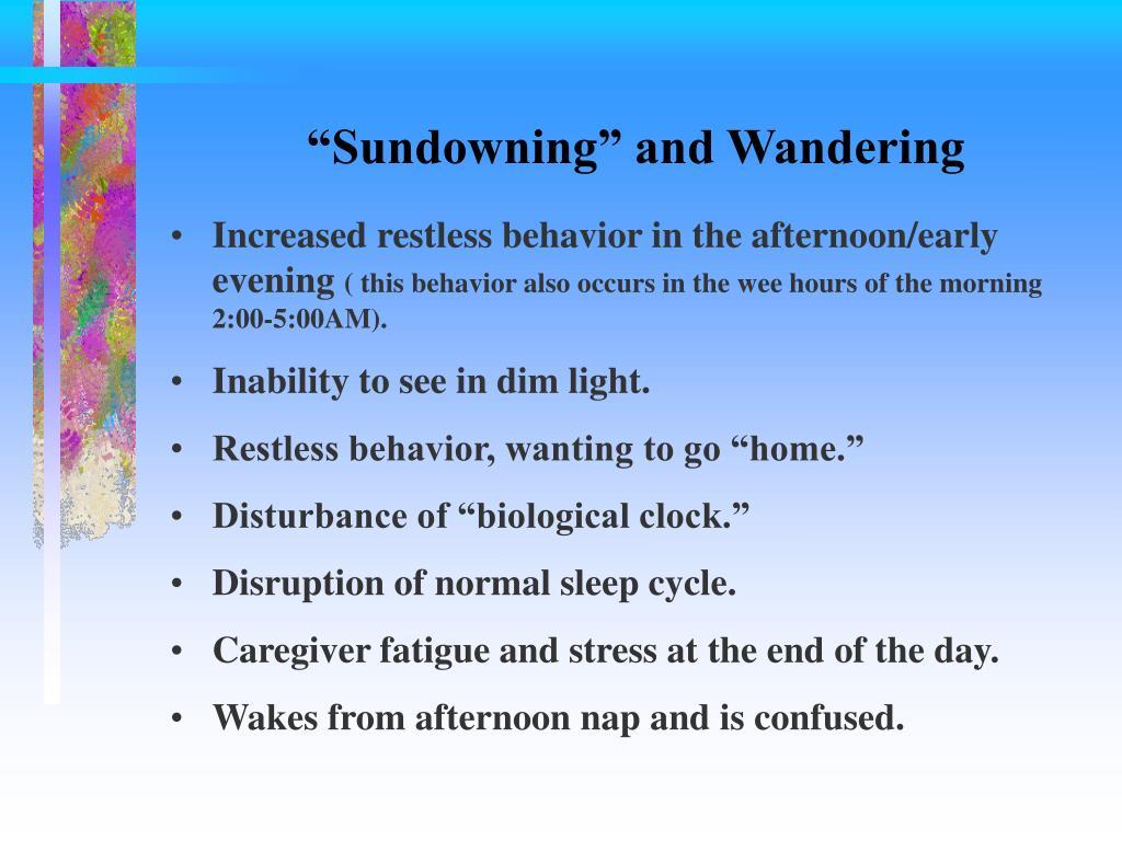 """Sundowning"" and Wandering"