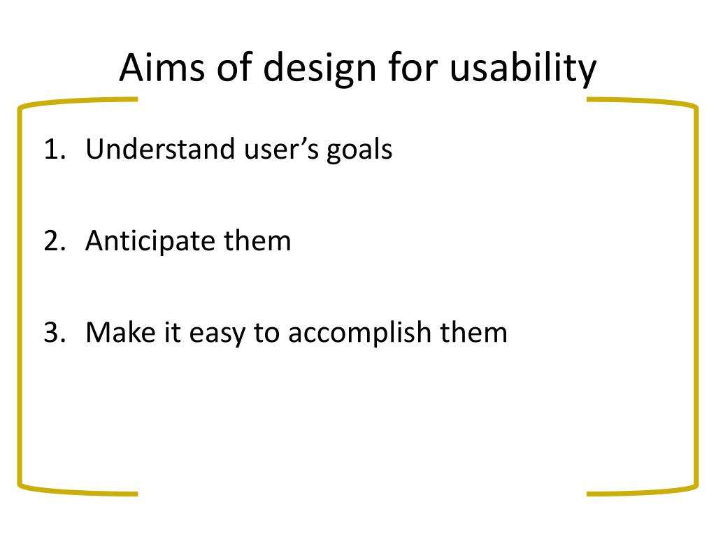 Aims of design for usability