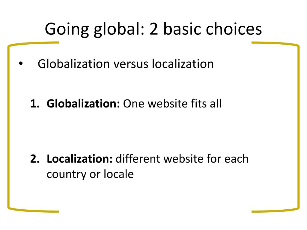 Going global: 2 basic choices