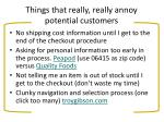 things that really really annoy potential customers