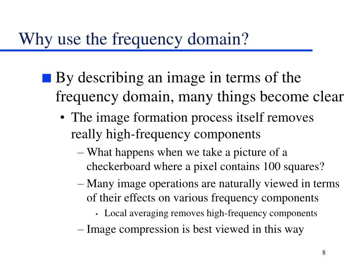 Why use the frequency domain?