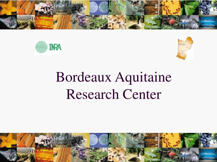 Bordeaux aquitaine research center