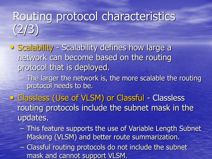 Routing protocol characteristics (2/3)