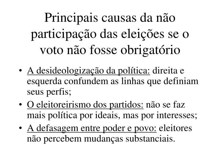 Principais causas da não participação das eleições se o voto não fosse obrigatório