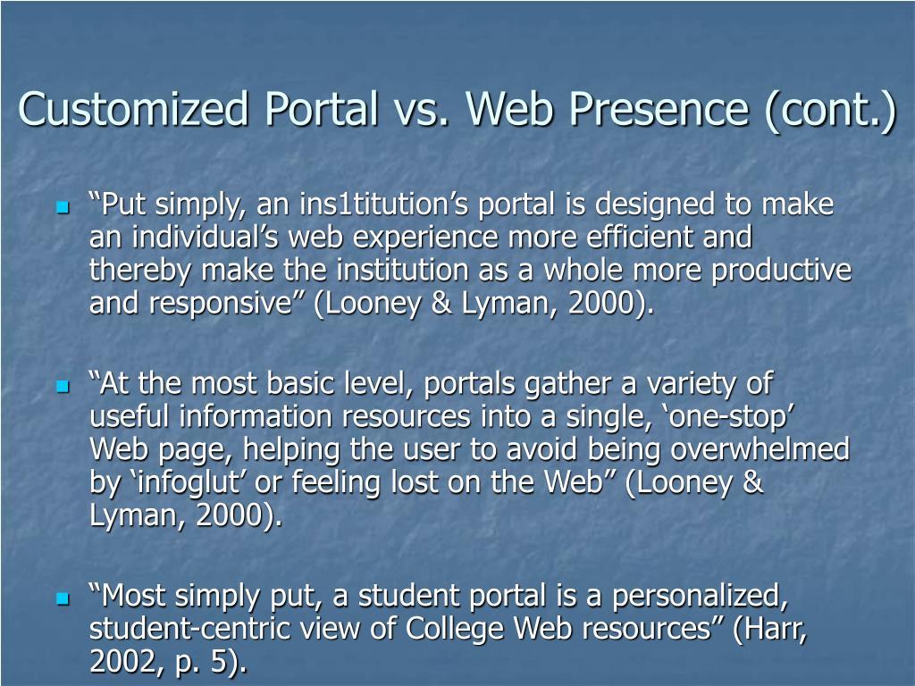 Customized Portal vs. Web Presence (cont.)