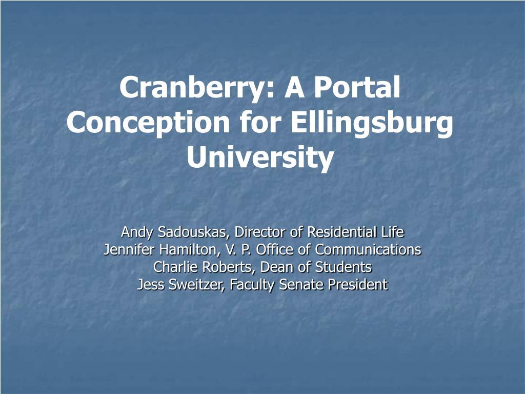 Cranberry: A Portal Conception for Ellingsburg University