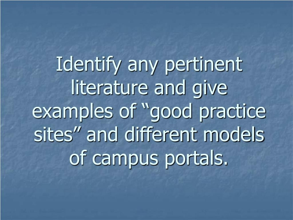 "Identify any pertinent literature and give examples of ""good practice sites"" and different models of campus portals."