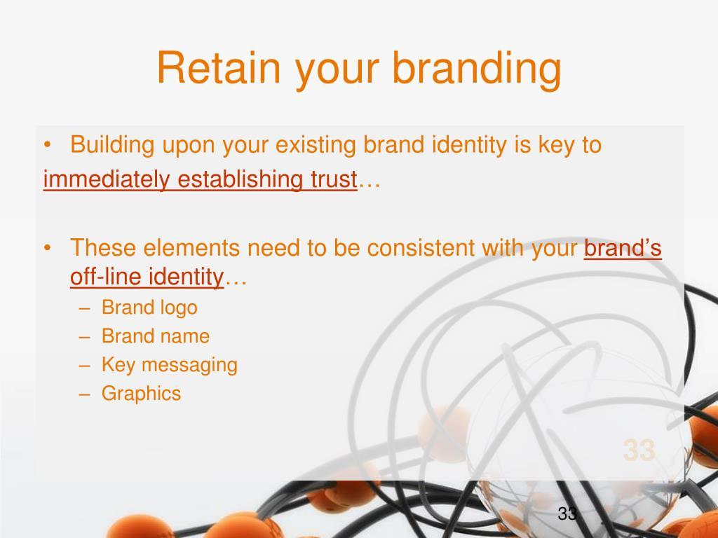Retain your branding