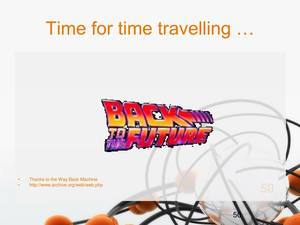 Time for time travelling …