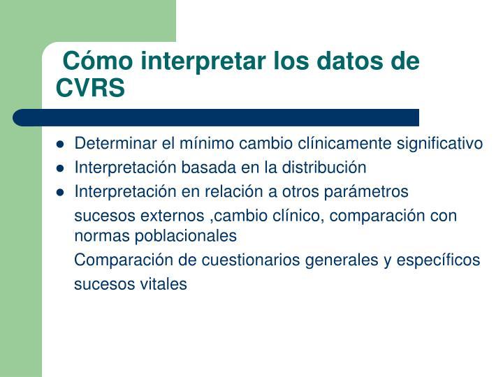 Cómo interpretar los datos de CVRS