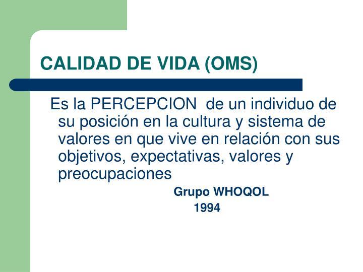 CALIDAD DE VIDA (OMS)