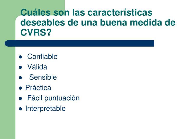 Cuáles son las características deseables de una buena medida de CVRS?