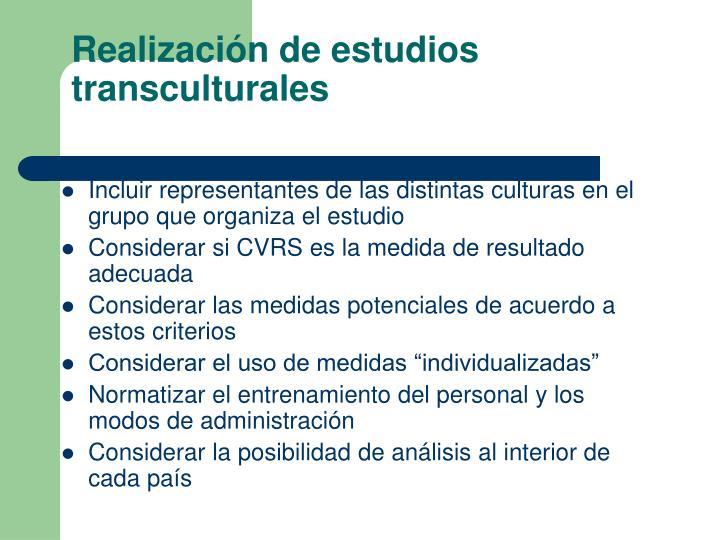 Realización de estudios transculturales