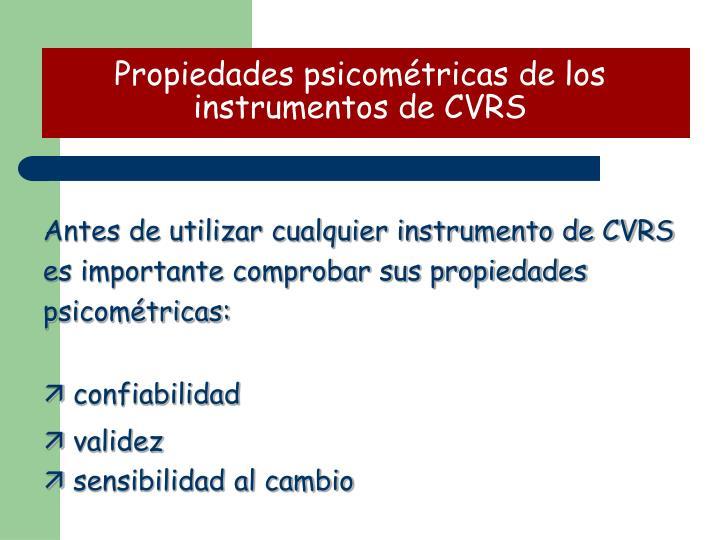 Propiedades psicométricas de los instrumentos de CVRS
