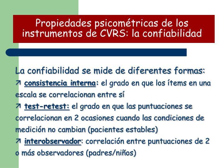 Propiedades psicométricas de los instrumentos de CVRS: la confiabilidad