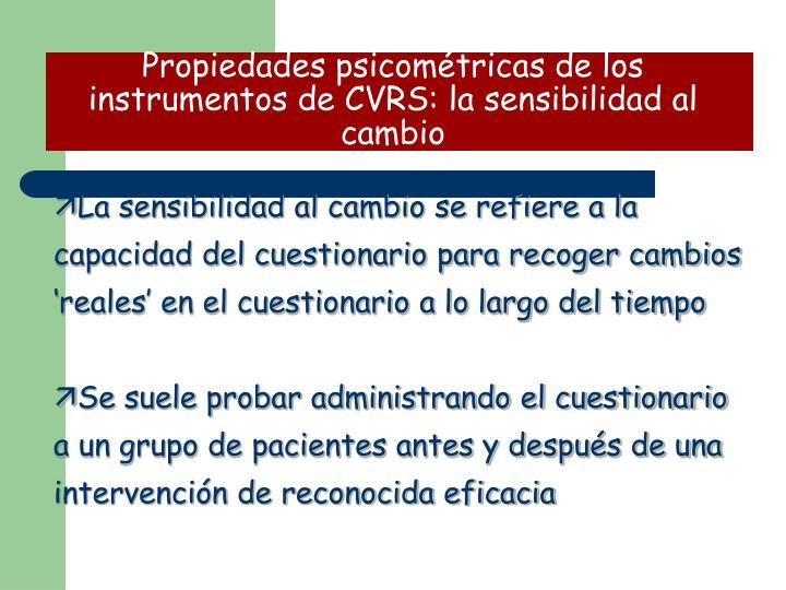 Propiedades psicométricas de los instrumentos de CVRS: la sensibilidad al cambio
