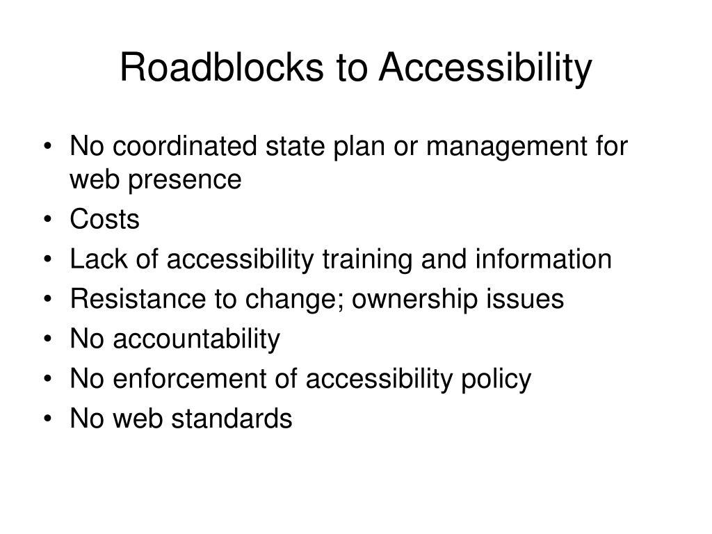 Roadblocks to Accessibility