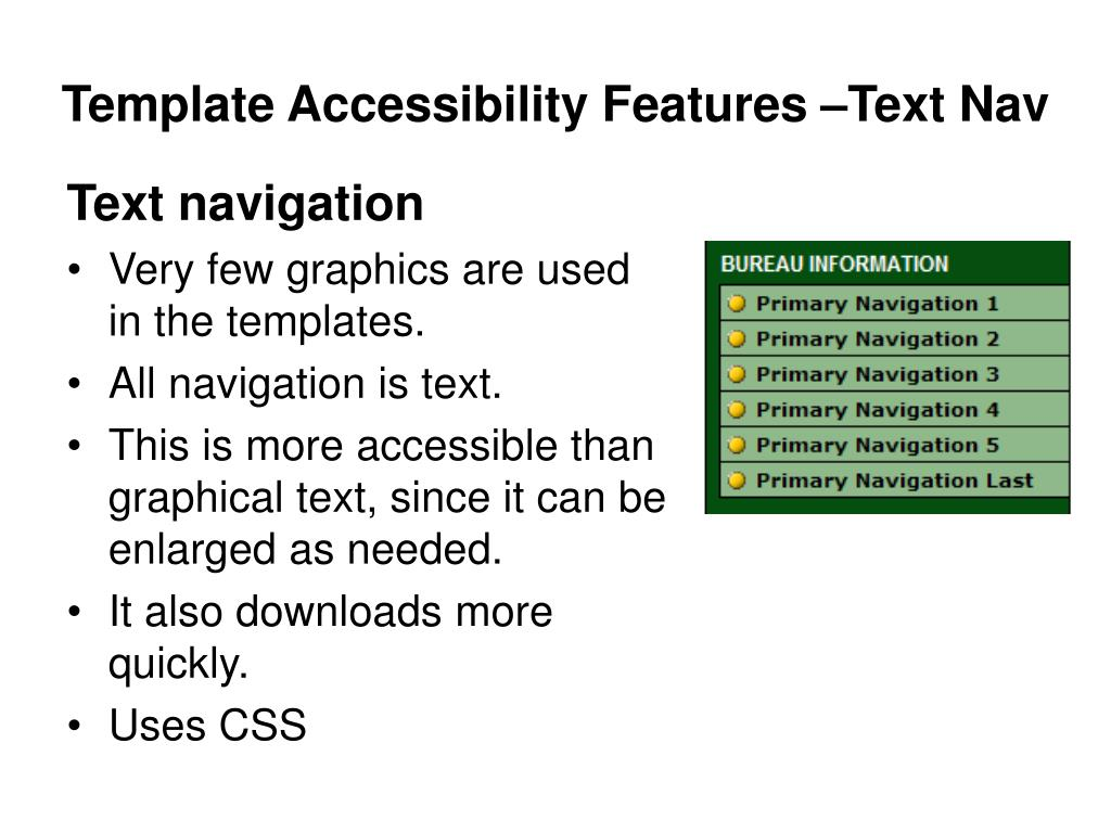 Template Accessibility Features –Text Nav