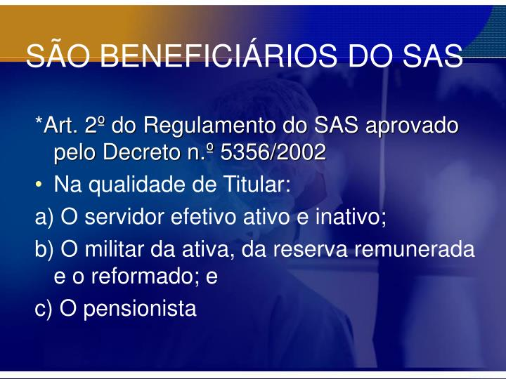 SÃO BENEFICIÁRIOS DO SAS