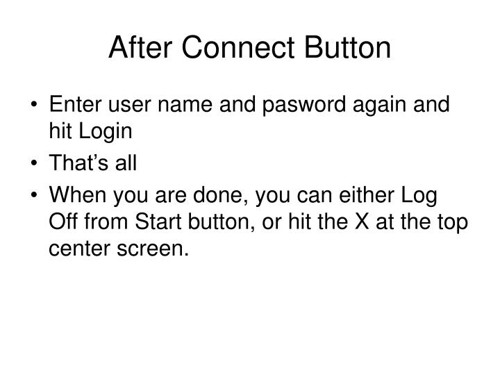 After Connect Button