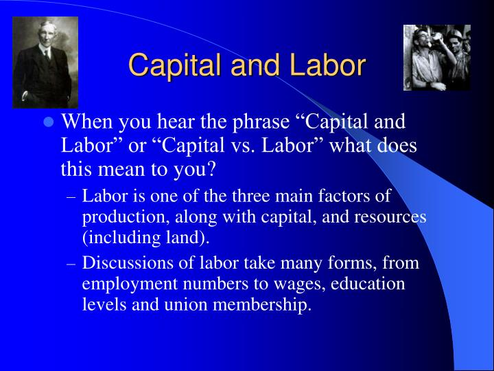 Capital and labor